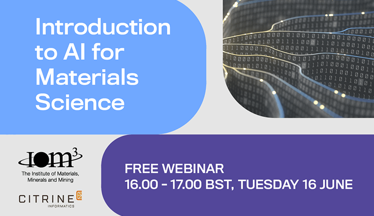 Join Citrine Informatics and IOM3 for an Introduction to AI for Materials Science